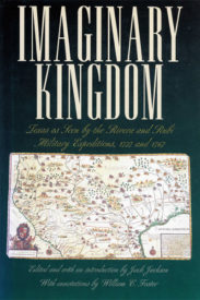 Imaginary Kingdom: Texas as Seen by the Rivera and Rubí Military Expeditions, 1727 and 1767
