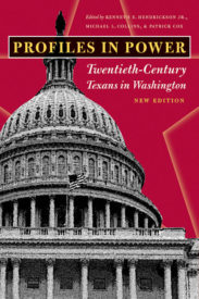 Profiles in Power: Twentieth-Century Texans in Washington