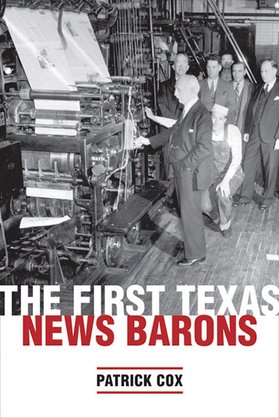 Cover image for The First Texas News Barons