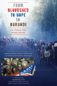 From Bloodshed to Hope in Burundi: Our Embassy Years during Genocide