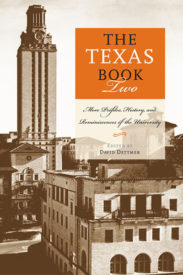 The Texas Book Two: More Profiles, History, and Reminiscences of the University