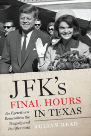 JFK's Final Hours in Texas: An Eyewitness Remembers the Tragedy and Its Aftermath