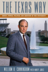 The Texas Way: Money, Power, Politics, and Ambition at The University