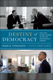 Destiny of Democracy: The Civil Rights Summit at the LBJ Presidential Library