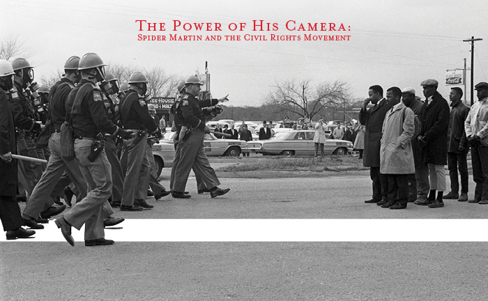 The Power of His Camera: Spider Martin and the Civil Rights Movement