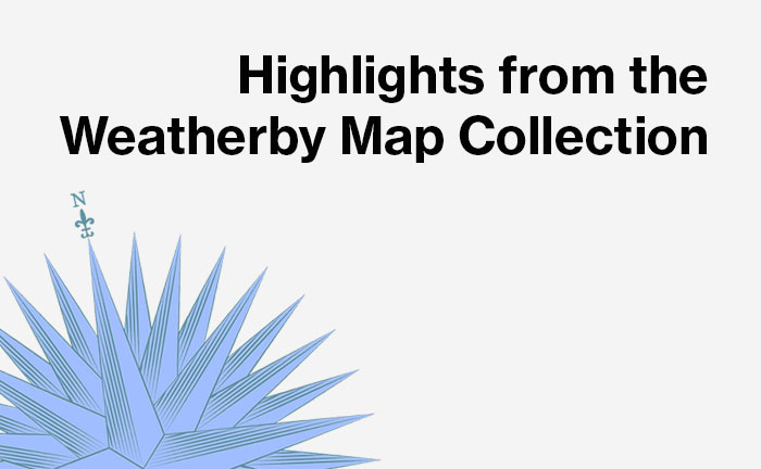 Highlights from the Weatherby Map Collection