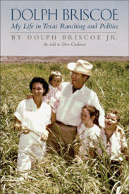 Dolph Briscoe: My Life in Texas Ranching and Politics, 1st Edition