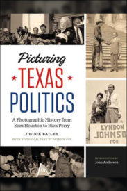 Picturing Texas Politics: A Photographic History from Sam Houston to Rick Perry