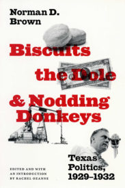 Biscuits, the Dole, and Nodding Donkeys: Texas Politics, 1929–1932